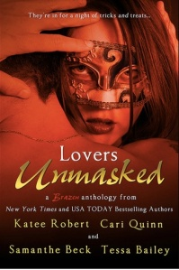 Lovers Unmasked by Katee Robert, Cari Quinn, Samanthe Beck and Tessa Bailey (Entangled, September 23, 2013)