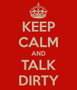 keep-calm-and-talk-dirty-58