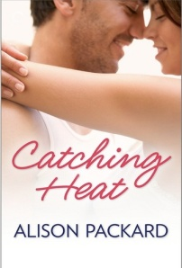 Catching Heat by Alison Packard (Carina Press, February 10, 2014)