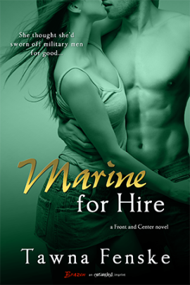 Marine for Hire (Front and Center #1 - Sam and Sheri) by Tawna Fenske (Entangled Blaze, February 3, 2013)