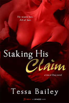 Staking His Claim (Line of Duty #5 - Matt and Lucy) by Tessa Bailey (Entangled Blaze, February 3, 2014)