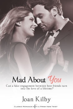 Mad About You by Joan Kilby (Entangled Indulgence, March 31, 2013)