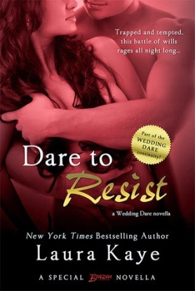 Dare to Resist (Wedding Dare #.5 - Kady and Colton) by Laura Kaye (Entangled Brazen, May 12, 2014)