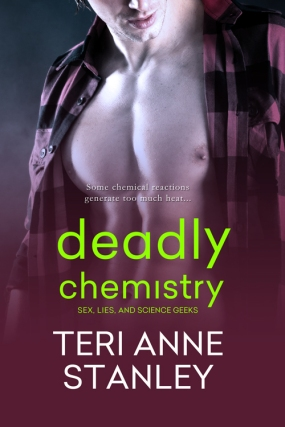 Deadly Chemistry (Sex, Lies, and Science Geeks #1 - Mike and Laura) by Teri Anne Stanley (Entangled: Ignite, June 23, 2014)
