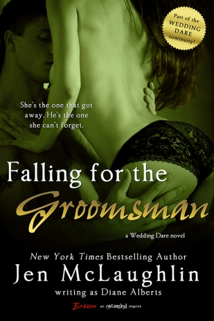 Falling for the Groomsmen (Wedding Dare #1 - Christine and Tyler) by Jen McLaughlin/Diane Alberts (Entangled Brazen, June 9, 2014)